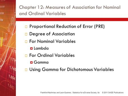 Chapter 12: Measures of Association for Nominal and Ordinal Variables  Proportional Reduction of Error (PRE)  Degree of Association  For Nominal Variables.