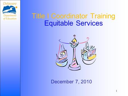 Title I Coordinator Training Equitable Services December 7, 2010 1.
