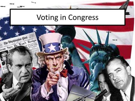 Voting in Congress. Learning Objectives To identify the factors that affect how members of congress vote To investigate to what extent each factor affects.