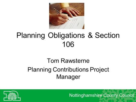 Planning Obligations & Section 106 Tom Rawsterne Planning Contributions Project Manager Nottinghamshire County Council.