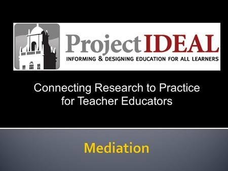 Connecting Research to Practice for Teacher Educators.