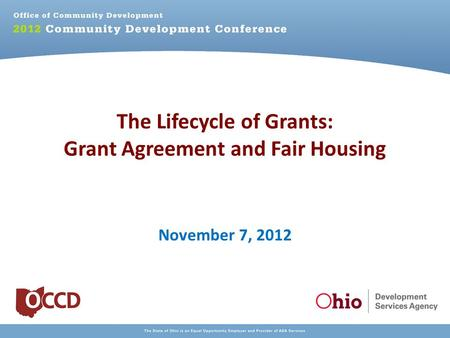 The Lifecycle of Grants: Grant Agreement and Fair Housing November 7, 2012.