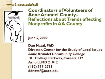 1 Public ne Arundel County: Coordinators of Volunteers of Anne Arundel County– Reflections about Trends affecting Nonprofits in AA County June 5, 2009.