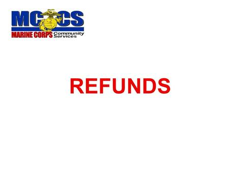 REFUNDS. ARE REFUNDS REQUIRED? Is employee relocating to another activity? Is there a possibility of future NAF employment?  May be easier to leave contributions.