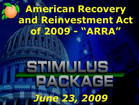 "American Recovery and Reinvestment Act of 2009 - ""ARRA"" June 23, 2009."