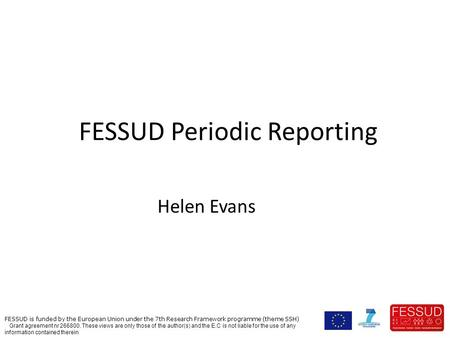 FESSUD is funded by the European Union under the 7th Research Framework programme (theme SSH) Grant agreement nr 266800. These views are only those of.
