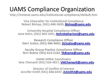 UAMS Compliance Organization  Vice Chancellor for Institutional Compliance Robert Bishop,