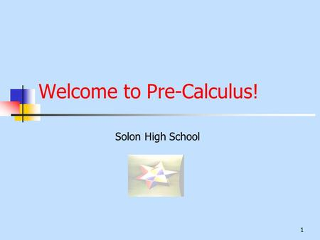 1 Welcome to Pre-Calculus! Solon High School 2 Mrs. Sheri Holman Education Bowling Green State University – BS in Education Ashland University - Masters.