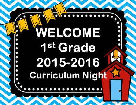WELCOME 1 st Grade 2015-2016 Curriculum Night. HUSD SCHEDULE: Fall Break: Sept. 28 – Oct. 12 Winter Break: Dec. 21 – Jan. 4 Spring Break: March 7 – 21.
