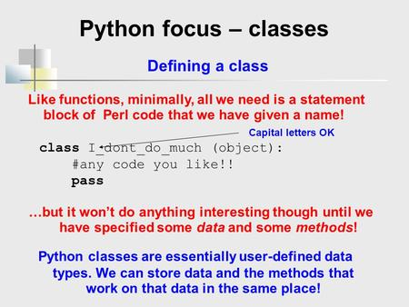 Python focus – classes Defining a class