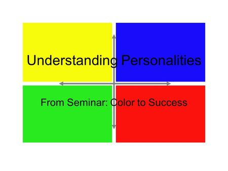 Understanding Personalities From Seminar: Color to Success.