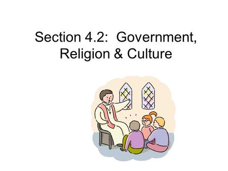 Section 4.2: Government, Religion & Culture. Glorious Revolution Parliament forced out King James & placed his daughter Mary and her Dutch husband, William.