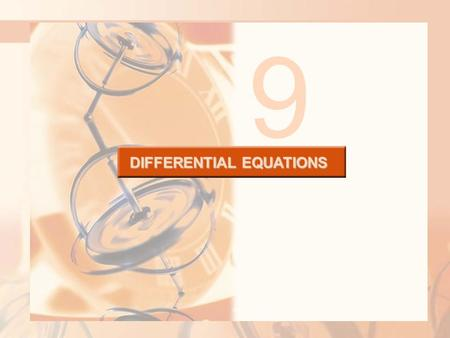 DIFFERENTIAL EQUATIONS 9. Perhaps the most important of all the applications of calculus is to differential equations. DIFFERENTIAL EQUATIONS.