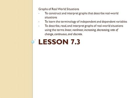 Lesson 7.3 Graphs of Real World Situations