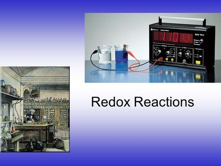 Redox Reactions Electron Transfer Reactions Electron transfer reactions are oxidation- reduction or redox reactions. Results in the generation of an.