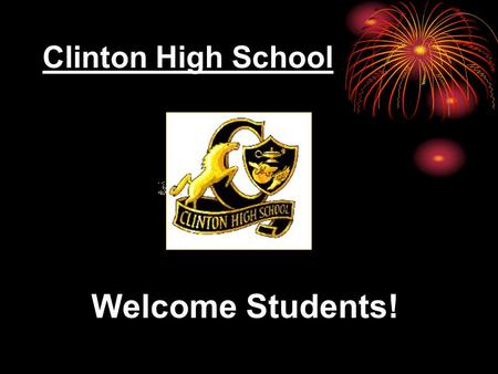 Clinton High School Welcome Students!. Administration Ronald Bean............ Principal Tony Faison.... Assistant Principal Donna Odum.... Assistant Principal.
