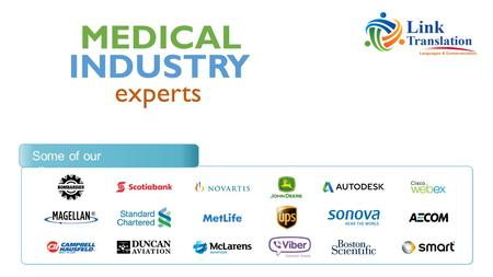 MEDICAL experts INDUSTRY Some of our clients. Pharmaceutical companies, manufacturers of medical and surgical devices, clinical research organizations,