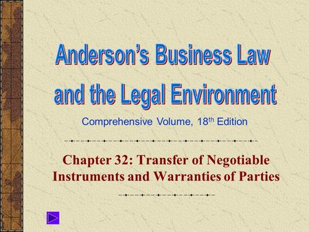 Comprehensive Volume, 18 th Edition Chapter 32: Transfer of Negotiable Instruments and Warranties of Parties.