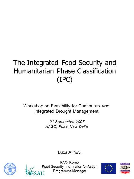 The Integrated Food Security and Humanitarian Phase Classification (IPC) Workshop on Feasibility for Continuous and Integrated Drought Management 21 September.
