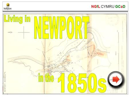 NGfL CYMRU GCaD www.ngfl-cymru.org.uk. NGfL CYMRU GCaD www.ngfl-cymru.org.uk Newport in 1850 Look at this map of Newport from the mid 19 th Century. What.