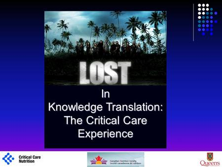 1 In Knowledge Translation: The Critical Care Experience.