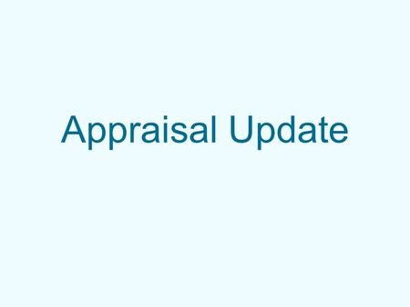 Appraisal Update. Agenda Introductions Aggregated report - Dr Bert Jindal Last year, next year - John Lord Break Forms, websites – John Lord IT Training.