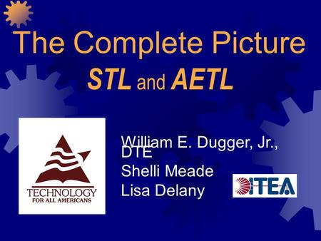 William E. Dugger, Jr., DTE Shelli Meade Lisa Delany The Complete Picture STL and AETL.