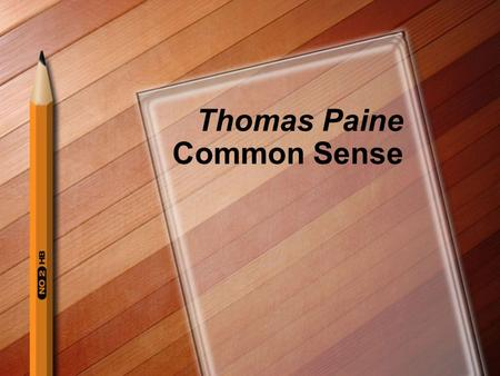 "Thomas Paine Common Sense Warm Up Questions Explain what the phrase, ""The pen is mightier than the sword"" means. How could a writer influence people."