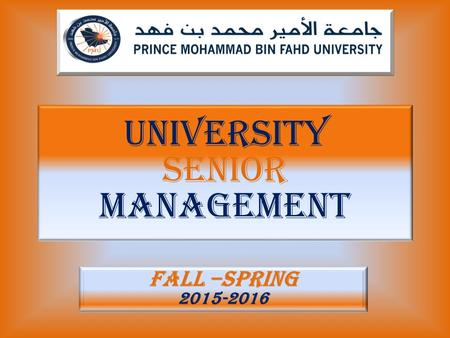 UNIVERSITY SENIOR MANAGEMENT FALL –SPRING 2015-2016.
