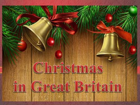 Christmas in Great Britain.