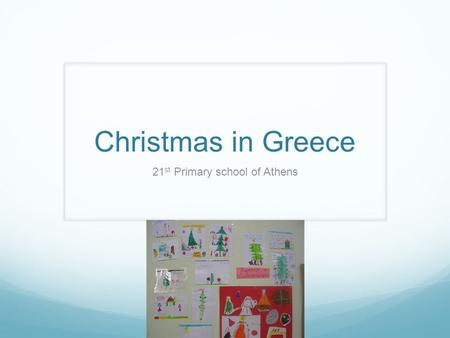 Christmas in Greece 21 st Primary school of Athens.