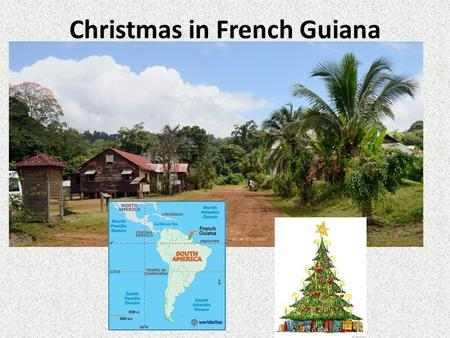 Christmas in French Guiana. French Guiana French Guiana, is an overseas region of France, on the north Atlantic coast of South America.