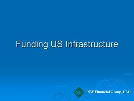Funding US Infrastructure NW Financial Group, LLC.