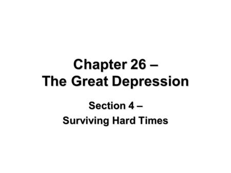 Chapter 26 – The Great Depression