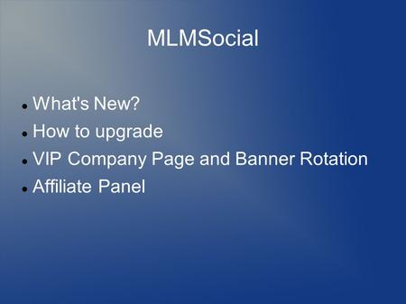 MLMSocial What's New? How to upgrade VIP Company Page and Banner Rotation Affiliate Panel.