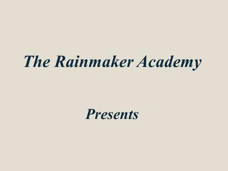 The Rainmaker Academy Presents. Referral Source Development.