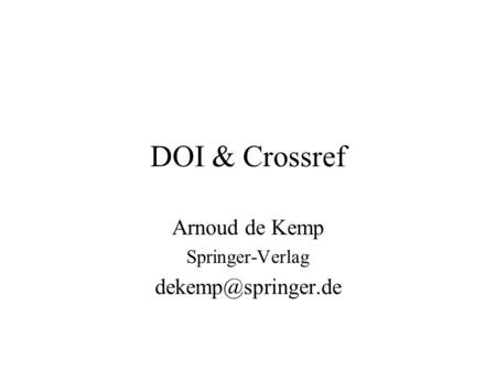 DOI & Crossref Arnoud de Kemp Springer-Verlag