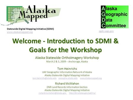 Welcome - Introduction to SDMI & Goals for the Workshop.