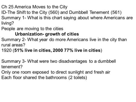 Ch 25 America Moves to the City ID-The Shift to the City (560) and Dumbbell Tenement (561) Summary 1- What is this chart saying about where Americans are.