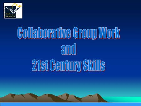 Collaborative Group Essential Questions How can collaborative group work support students with diverse strengths and needs? How can group work increase.