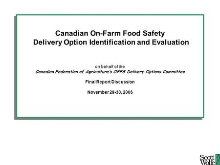 Canadian On-Farm Food Safety Delivery Option Identification and Evaluation on behalf of the Canadian Federation of Agriculture's OFFS Delivery Options.