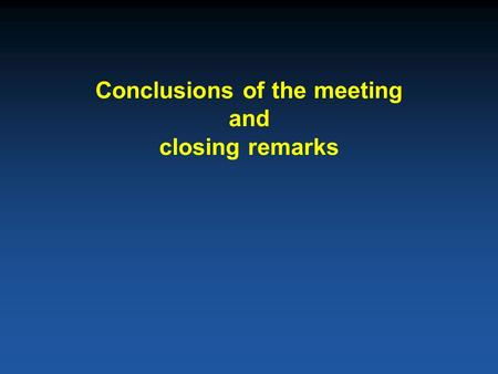 Conclusions of the meeting and closing remarks. Chronology 1981Hepatitis B vaccine becomes available 1991World Health Assembly resolution call for the.