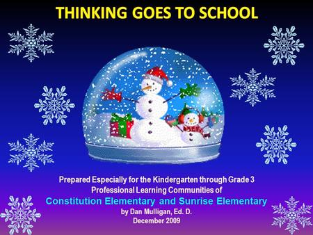 Prepared Especially for the Kindergarten through Grade 3 Professional Learning Communities of Constitution Elementary and Sunrise Elementary by Dan Mulligan,