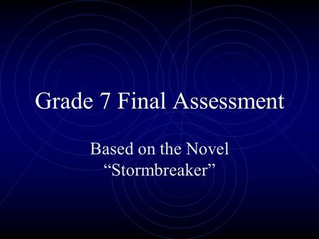 "Grade 7 Final Assessment Based on the Novel ""Stormbreaker"""