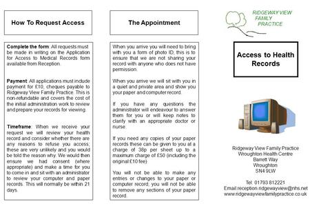 How To Request AccessThe Appointment Complete the form: All requests must be made in writing on the Application for Access to Medical Records form available.