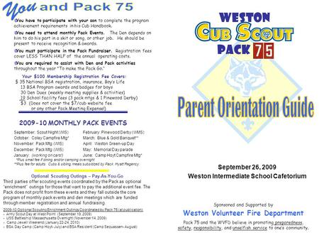 Weston Pack Sponsored and Supported by Weston Volunteer Fire Department Pack 75 and the WVFD believe in promoting preparedness, safety, responsibility,