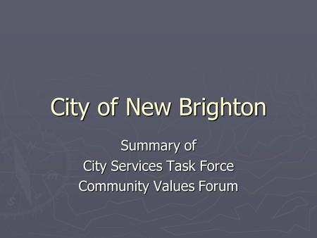 City of New Brighton Summary of City Services Task Force Community Values Forum.
