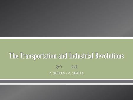 The Transportation and Industrial Revolutions
