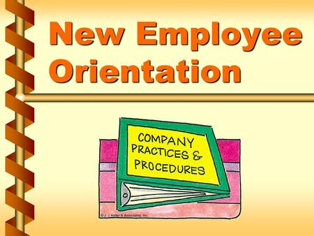New Employee Orientation. Safety objectives and goals v An organization's overall safety program is guided by objectives and goals v Every employee plays.