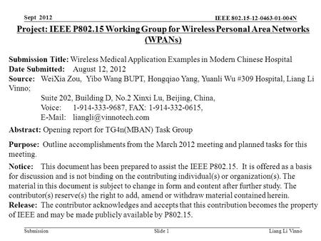 IEEE 802.15-12-0463-01-004N SubmissionLiang Li VinnoSlide 1 Project: IEEE P802.15 Working Group for Wireless Personal Area Networks (WPANs) Submission.